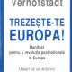 30. Daniel COHN-BENDIT and Guy VERHOFSTADT, Trezeste-te Europa, Manifest pentru o revolutie postnationala in Europa