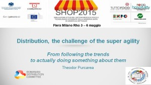 "Theodor PURCAREA, ""Distribution, the challenge of the super agility"", Presentation at SHOP 2015, Expo Milano 2015"
